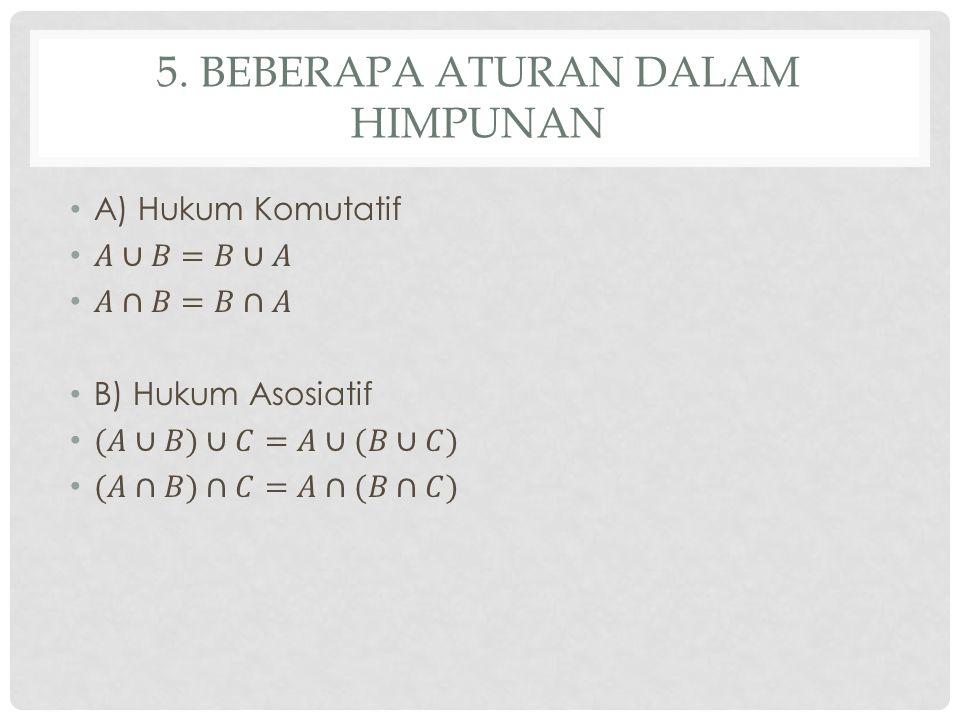 5. Beberapa Aturan Dalam Himpunan