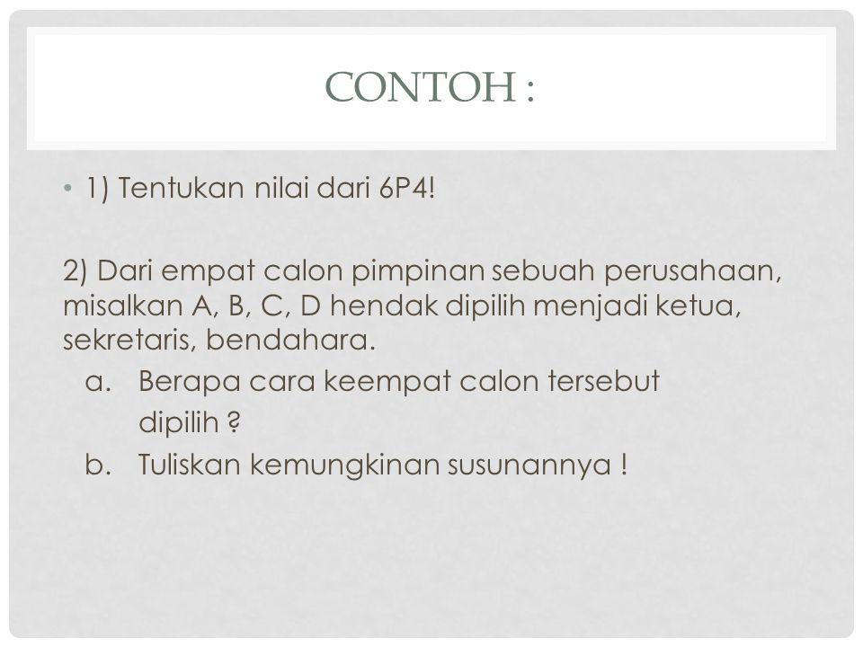 Contoh : 1) Tentukan nilai dari 6P4!