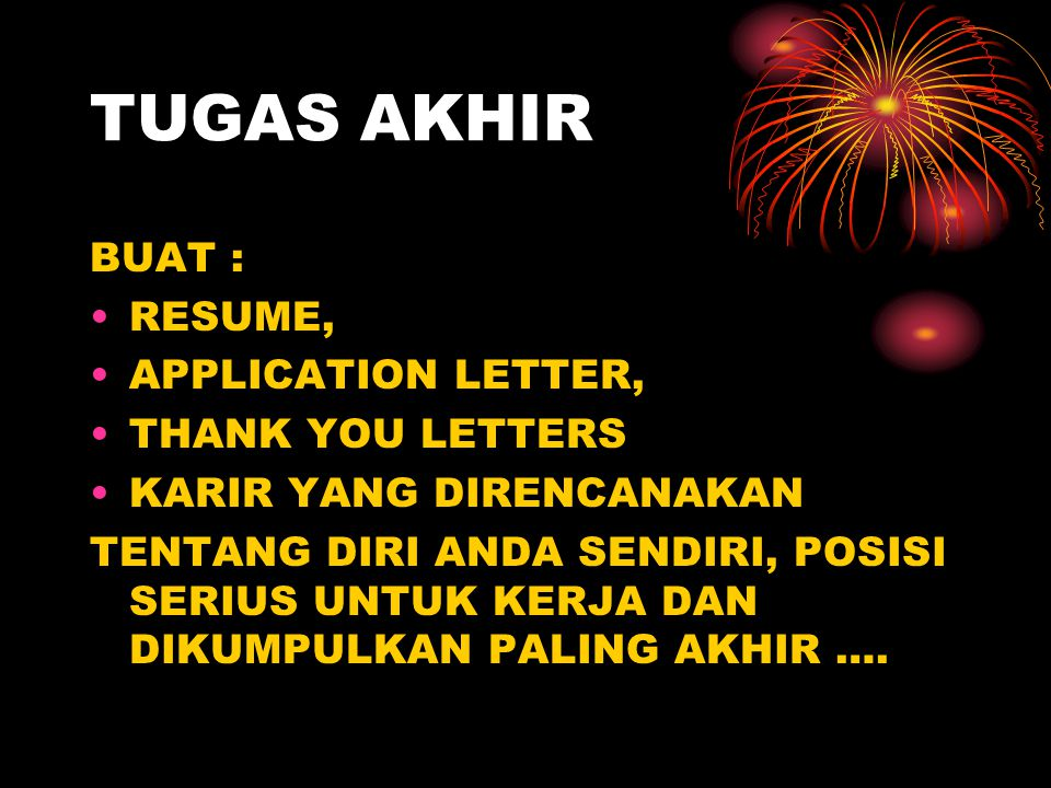 TUGAS AKHIR BUAT : RESUME, APPLICATION LETTER, THANK YOU LETTERS