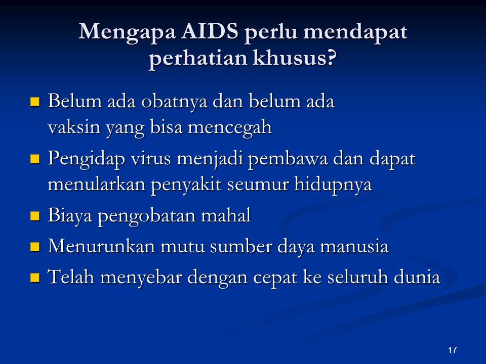 Mengapa AIDS perlu mendapat perhatian khusus