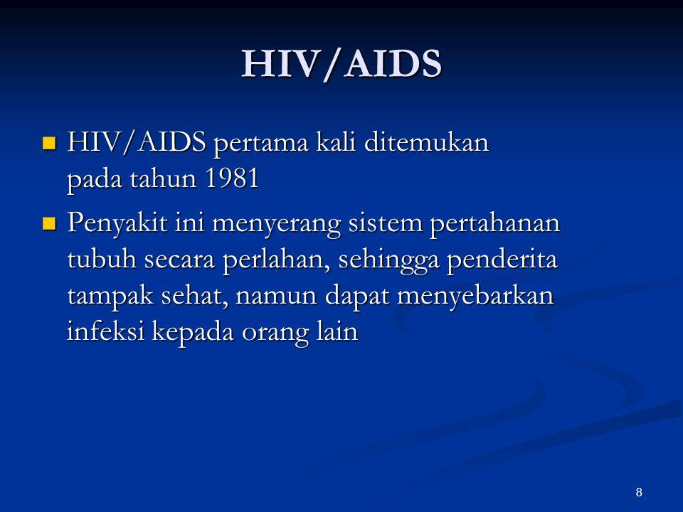 HIV/AIDS HIV/AIDS pertama kali ditemukan pada tahun 1981