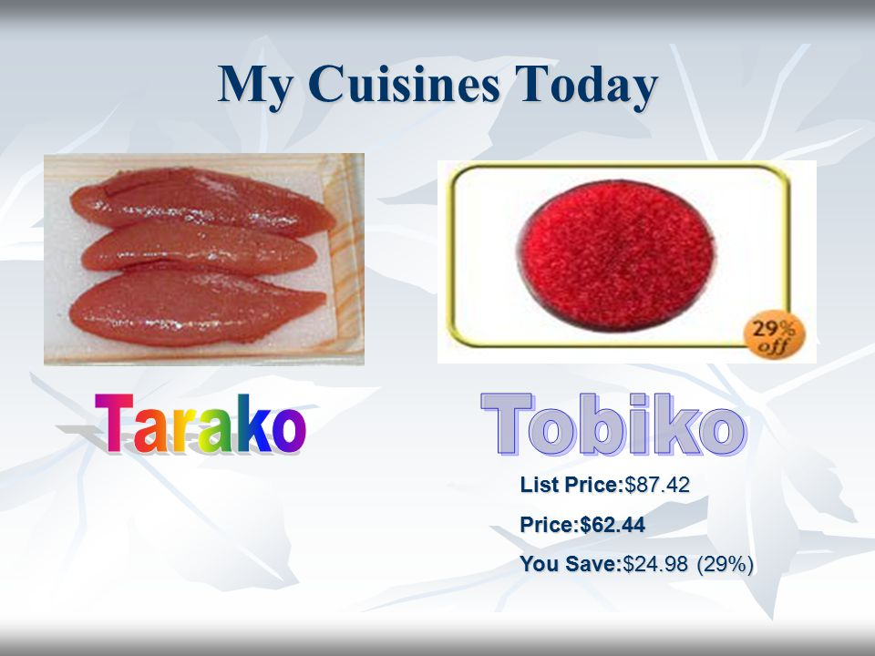My Cuisines Today Tarako Tobiko List Price:$87.42 Price:$62.44