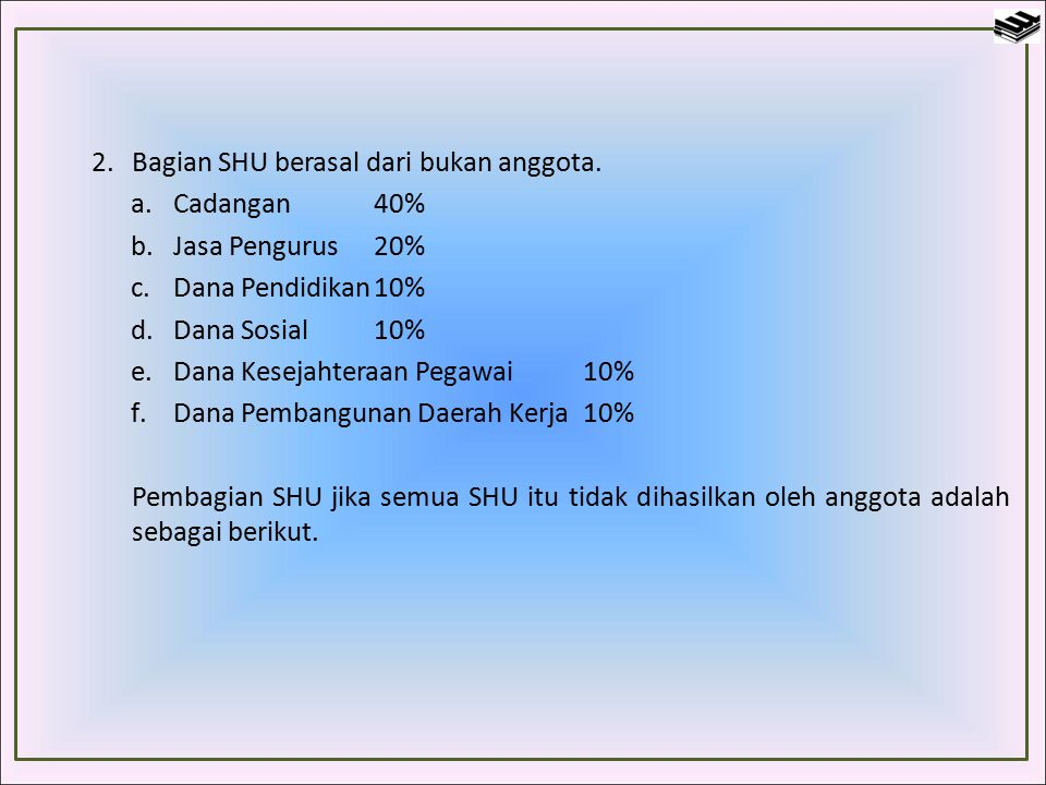 Bagian SHU berasal dari bukan anggota.