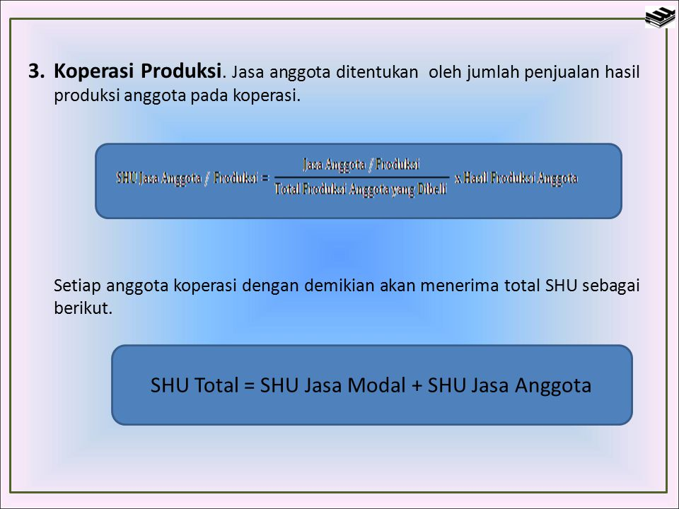 SHU Total = SHU Jasa Modal + SHU Jasa Anggota