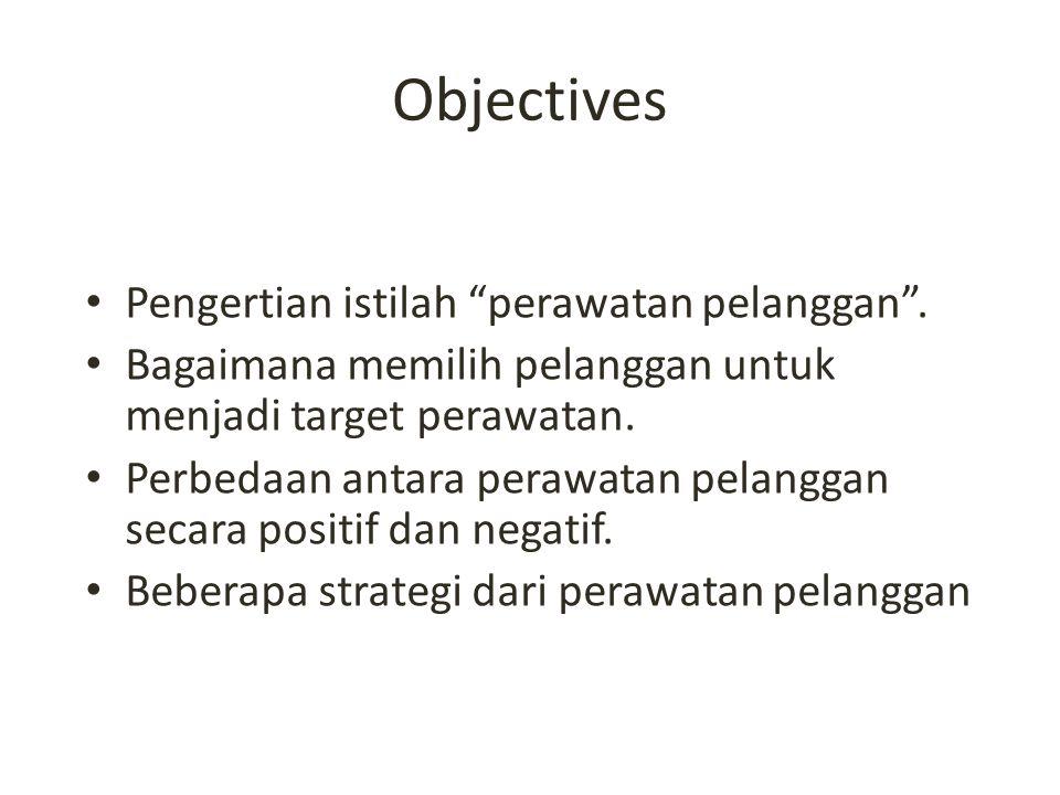Objectives Pengertian istilah perawatan pelanggan .
