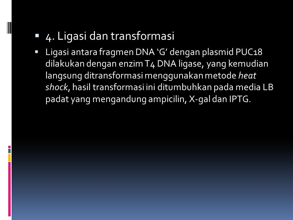4. Ligasi dan transformasi