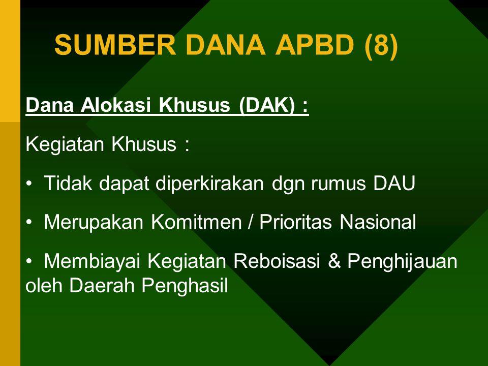 SUMBER DANA APBD (8) Dana Alokasi Khusus (DAK) : Kegiatan Khusus :