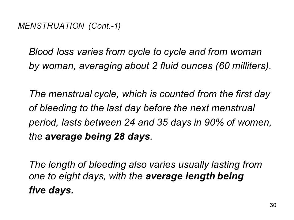 Blood loss varies from cycle to cycle and from woman