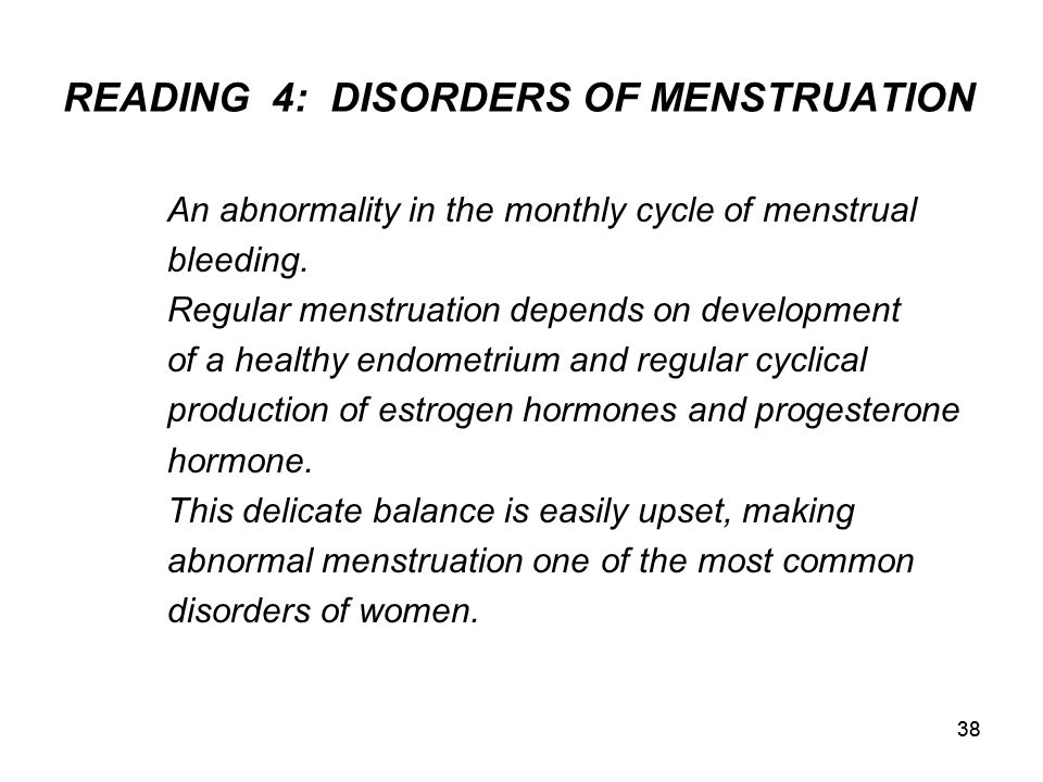 READING 4: DISORDERS OF MENSTRUATION