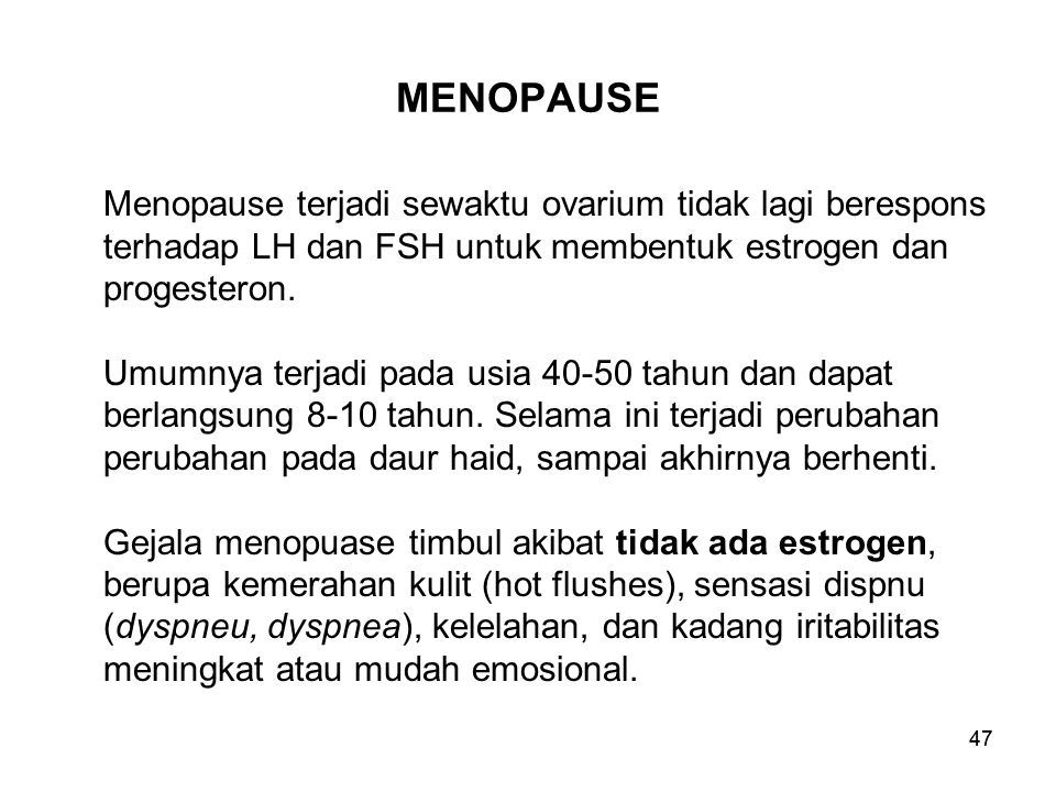 MENOPAUSE Menopause terjadi sewaktu ovarium tidak lagi berespons