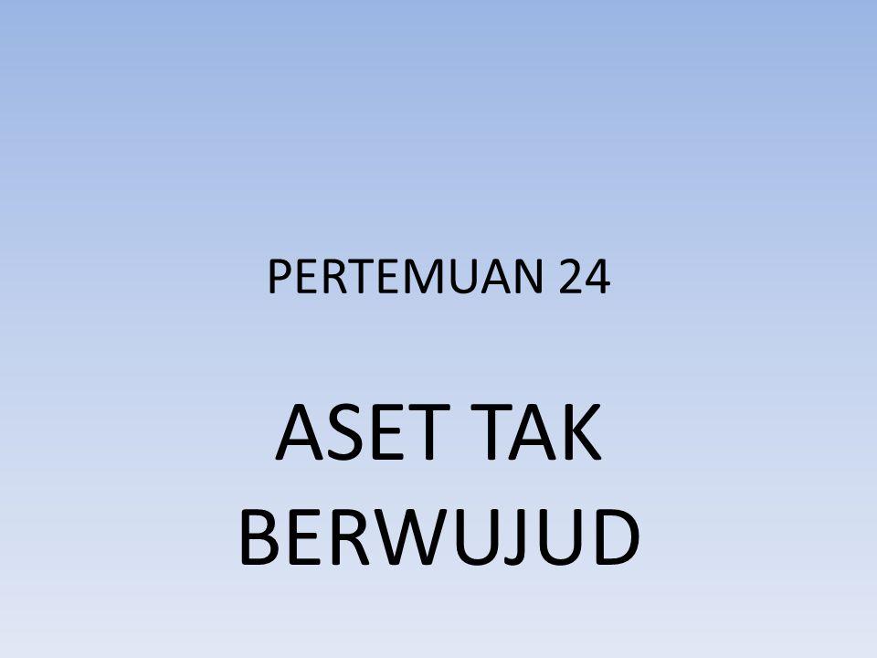 PERTEMUAN 24 ASET TAK BERWUJUD