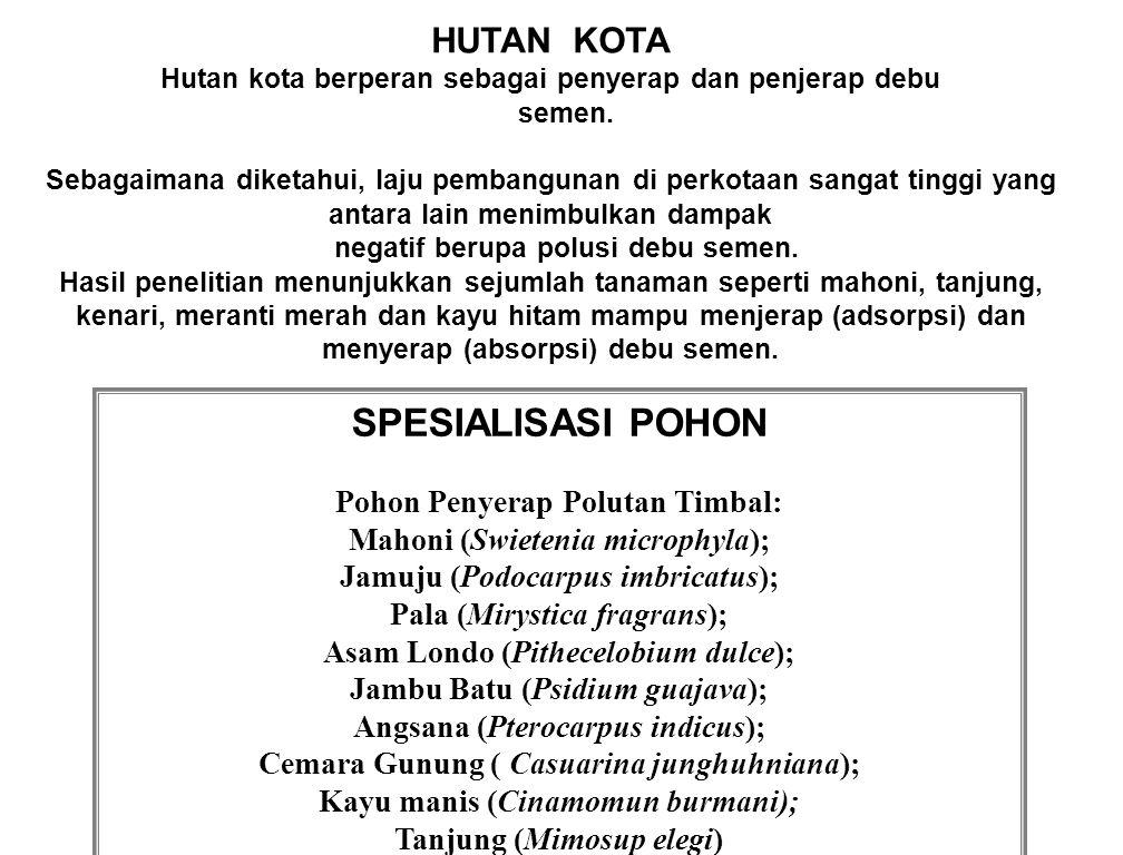 SPESIALISASI POHON HUTAN KOTA Pohon Penyerap Polutan Timbal: