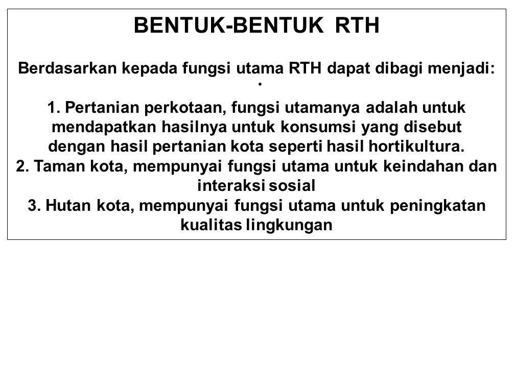 BENTUK-BENTUK RTH Berdasarkan kepada fungsi utama RTH dapat dibagi menjadi:
