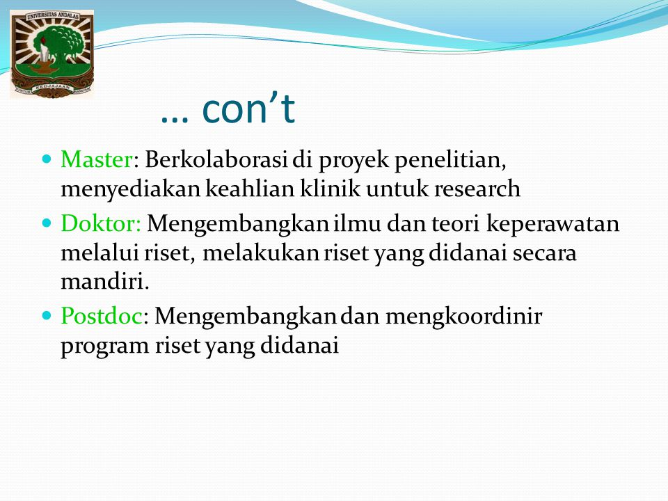 … con't Master: Berkolaborasi di proyek penelitian, menyediakan keahlian klinik untuk research.