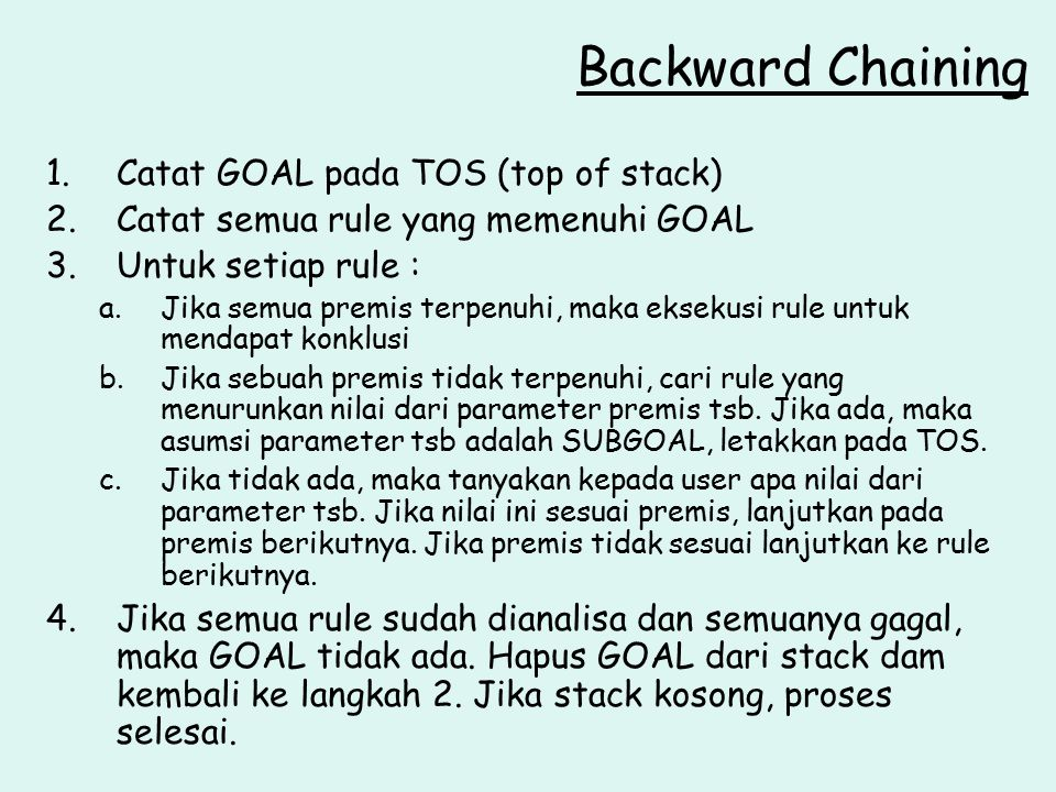 Backward Chaining Catat GOAL pada TOS (top of stack)