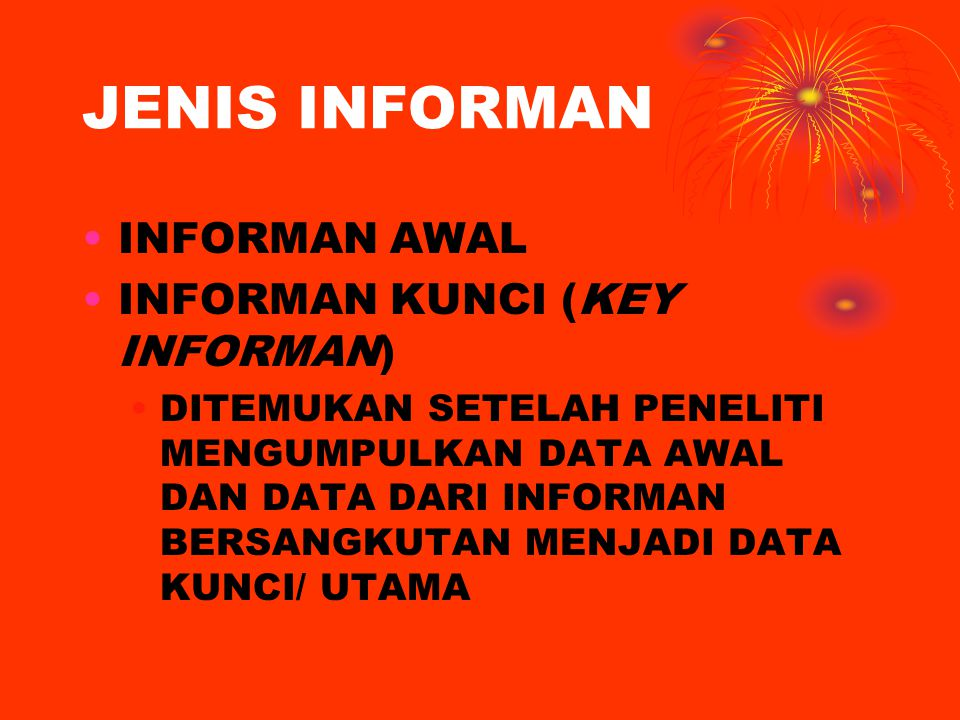 JENIS INFORMAN INFORMAN AWAL INFORMAN KUNCI (KEY INFORMAN)