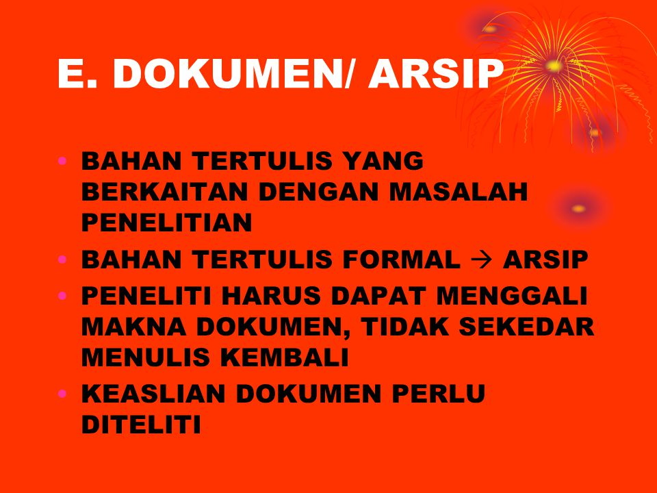 E. DOKUMEN/ ARSIP BAHAN TERTULIS YANG BERKAITAN DENGAN MASALAH PENELITIAN. BAHAN TERTULIS FORMAL  ARSIP.