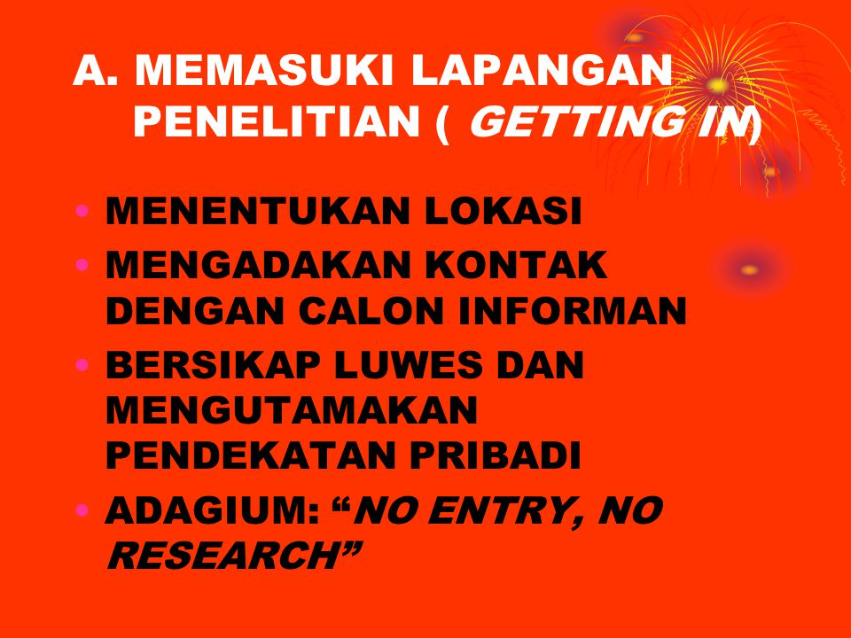 A. MEMASUKI LAPANGAN PENELITIAN ( GETTING IN)