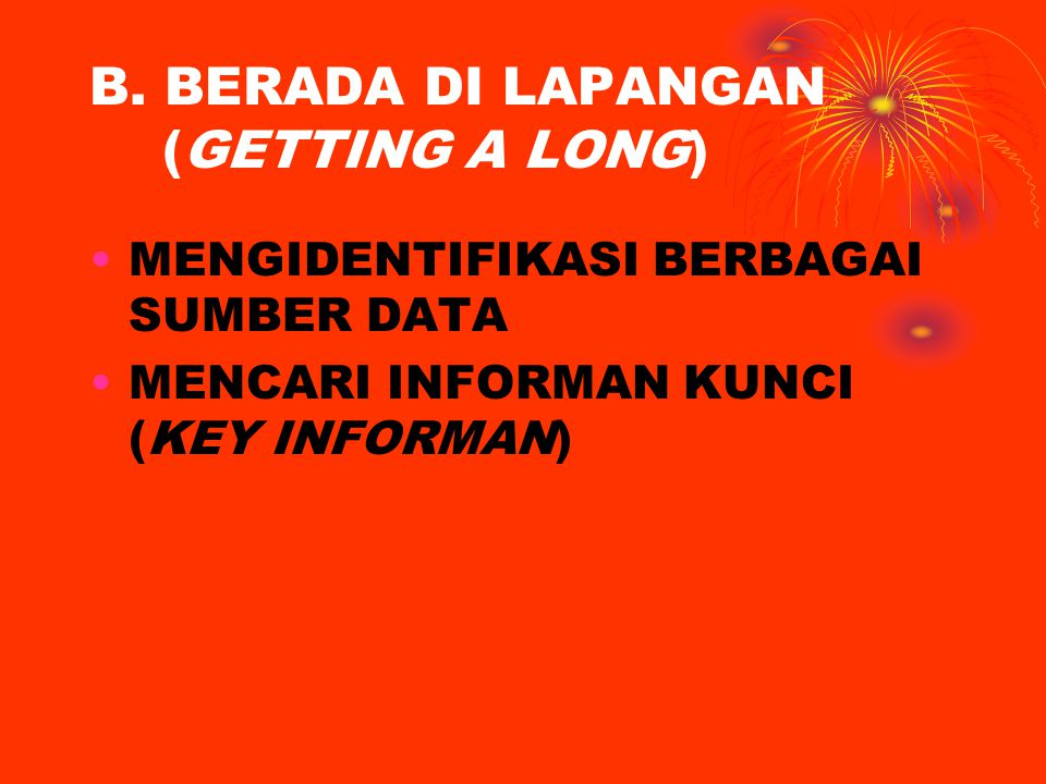 B. BERADA DI LAPANGAN (GETTING A LONG)