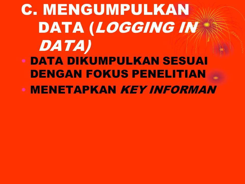 C. MENGUMPULKAN DATA (LOGGING IN DATA)