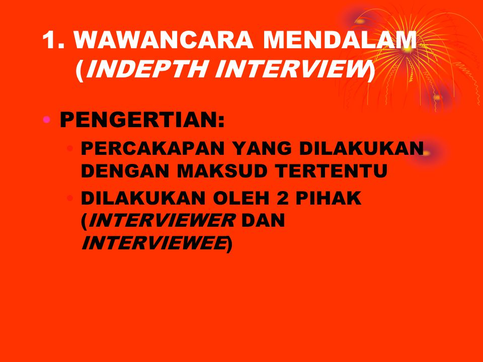 1. WAWANCARA MENDALAM (INDEPTH INTERVIEW)