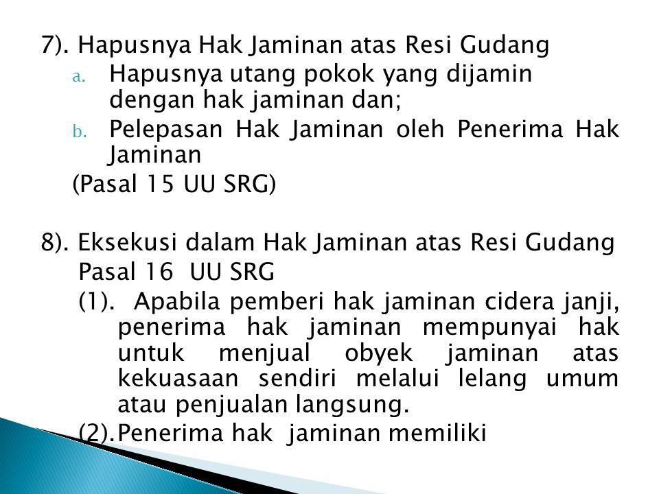 7). Hapusnya Hak Jaminan atas Resi Gudang