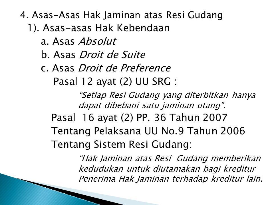 1). Asas-asas Hak Kebendaan a. Asas Absolut b. Asas Droit de Suite