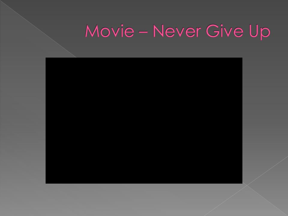 Movie – Never Give Up