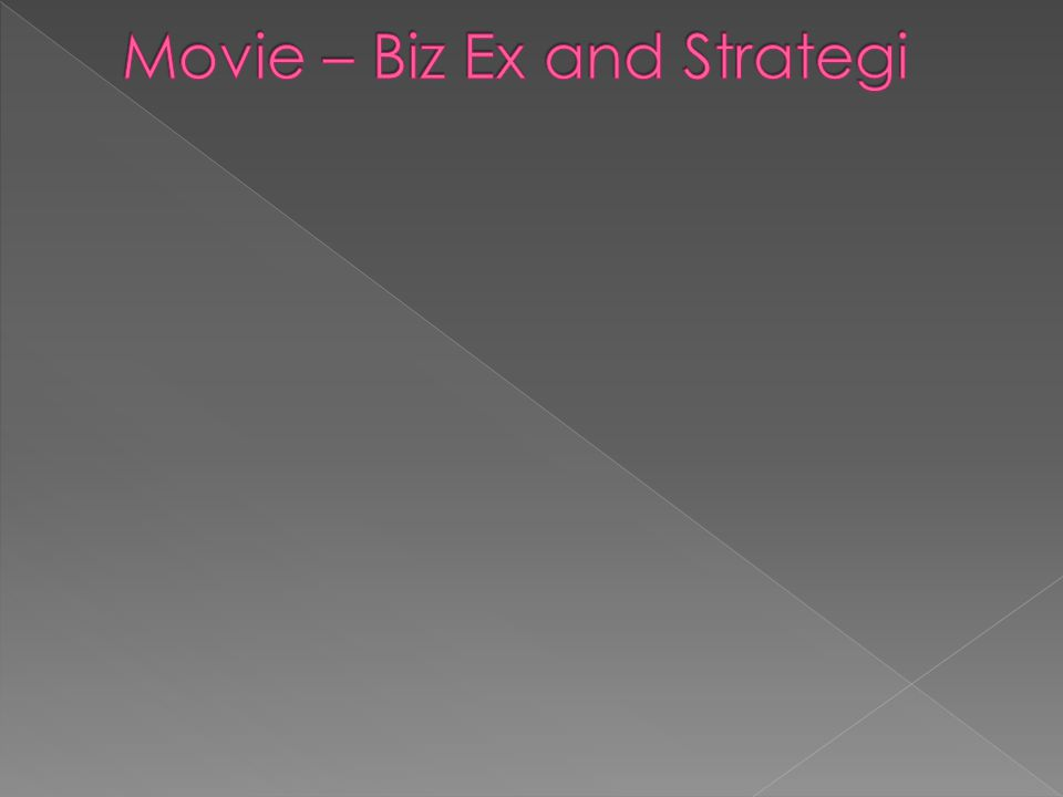 Movie – Biz Ex and Strategi