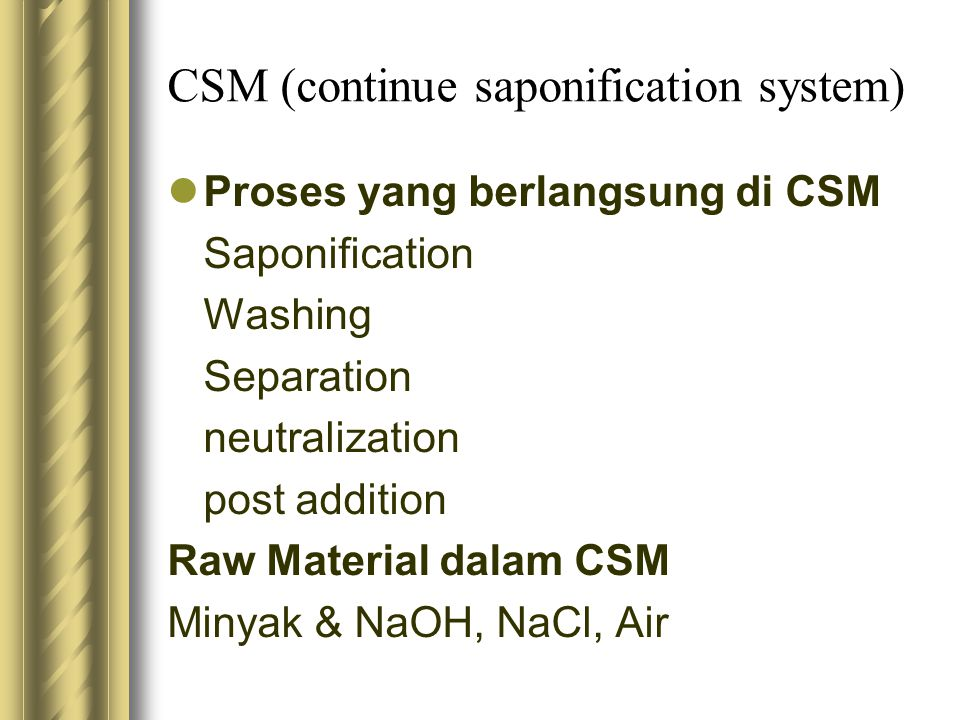 CSM (continue saponification system)