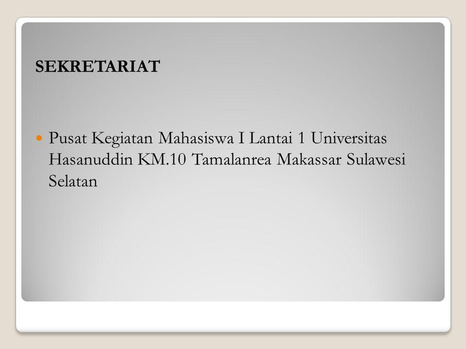 SEKRETARIAT Pusat Kegiatan Mahasiswa I Lantai 1 Universitas Hasanuddin KM.10 Tamalanrea Makassar Sulawesi Selatan.