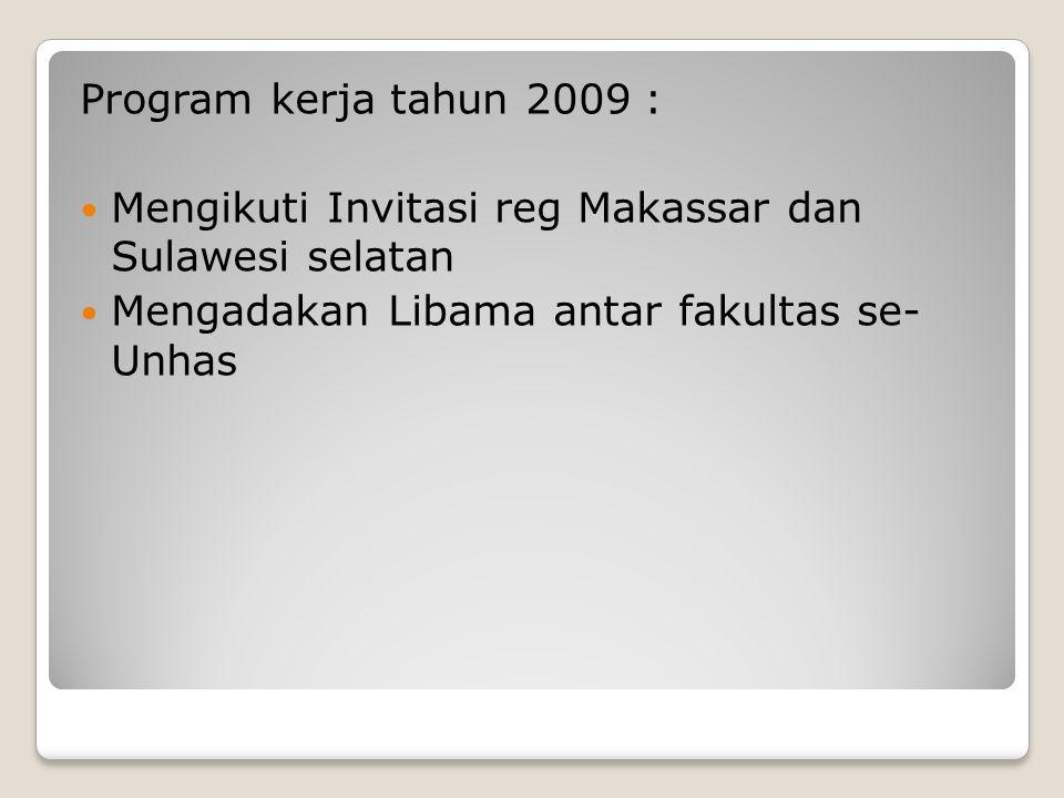 Program kerja tahun 2009 : Mengikuti Invitasi reg Makassar dan Sulawesi selatan.