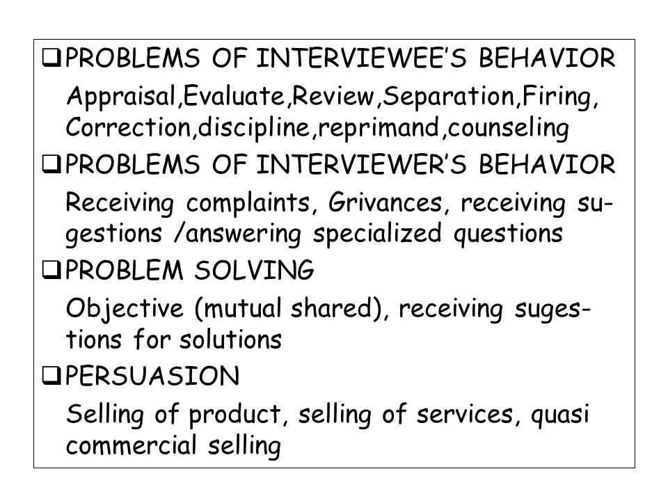 PROBLEMS OF INTERVIEWEE'S BEHAVIOR