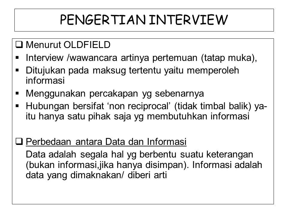 PENGERTIAN INTERVIEW Menurut OLDFIELD