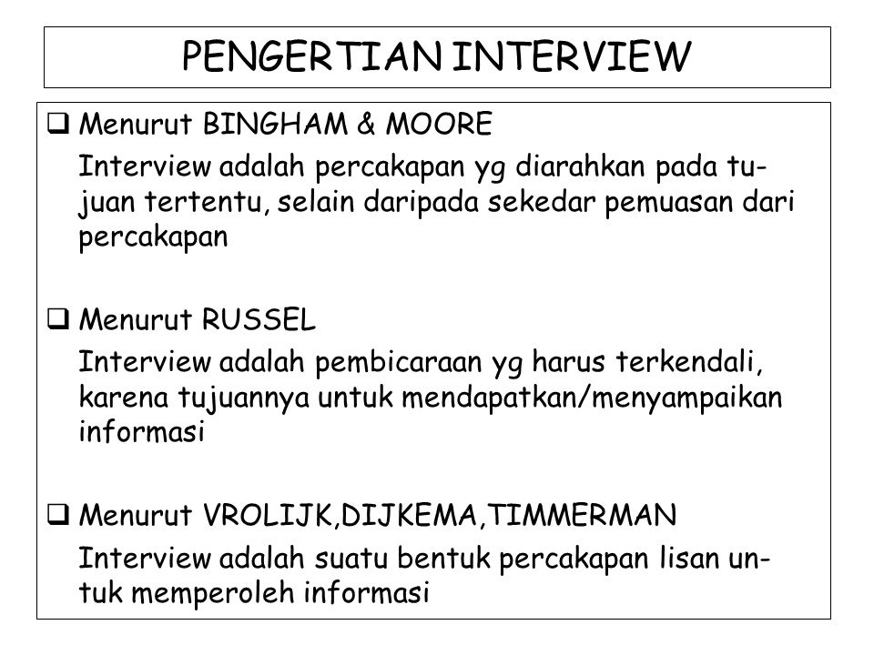 PENGERTIAN INTERVIEW Menurut BINGHAM & MOORE