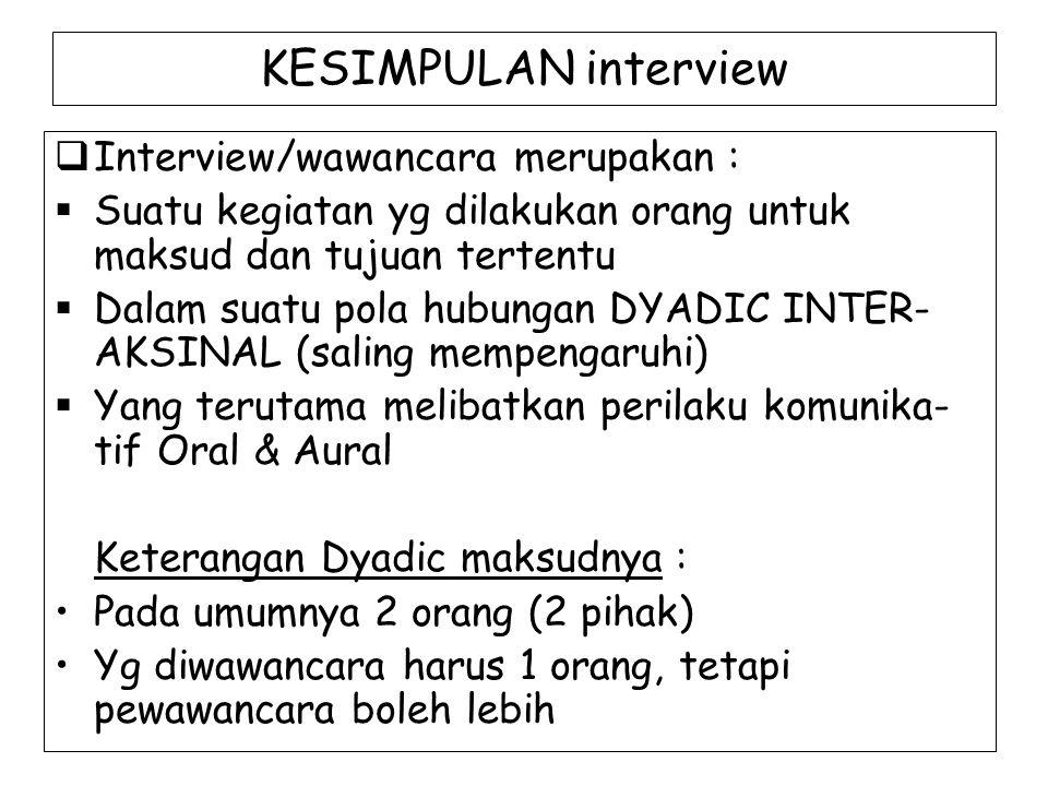 KESIMPULAN interview Interview/wawancara merupakan :