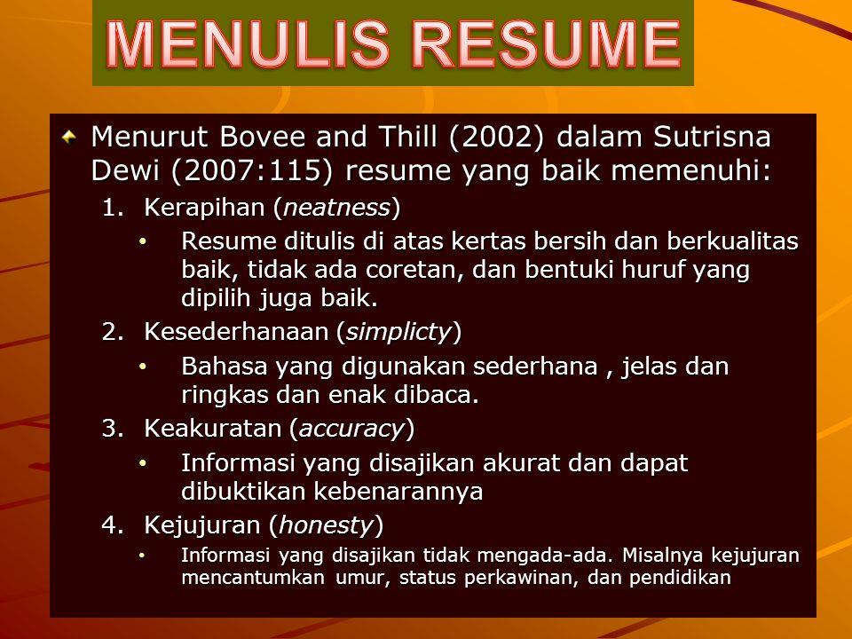 MENULIS RESUME Menurut Bovee and Thill (2002) dalam Sutrisna Dewi (2007:115) resume yang baik memenuhi: