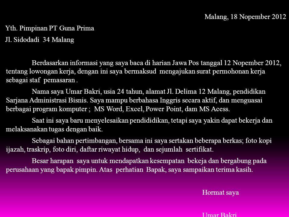 Malang, 18 Nopember 2012 Yth. Pimpinan PT Guna Prima Jl