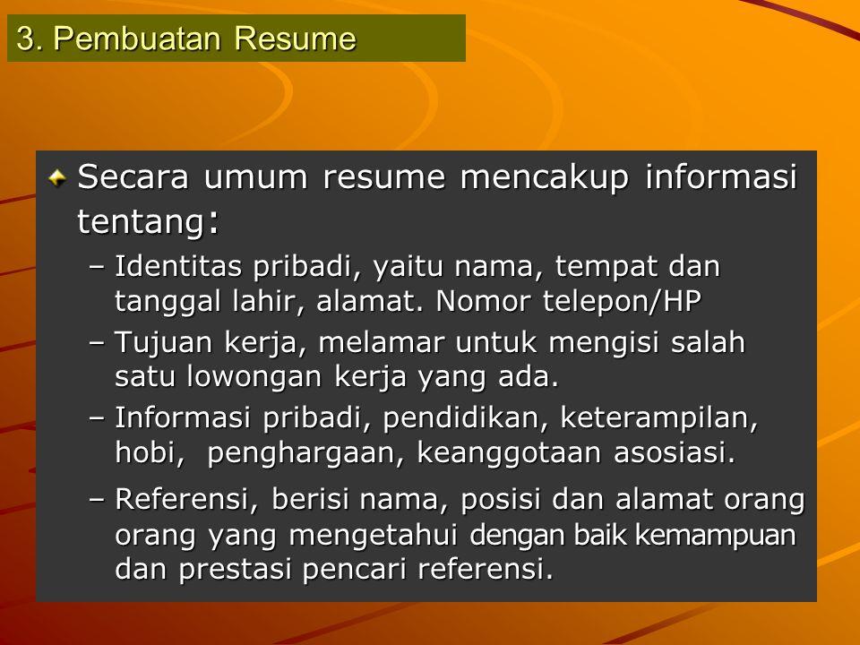 Secara umum resume mencakup informasi tentang: