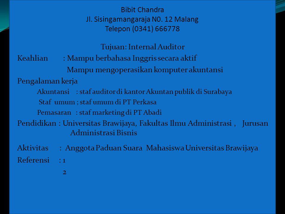 Bibit Chandra Jl. Sisingamangaraja N0. 12 Malang Telepon (0341) 666778