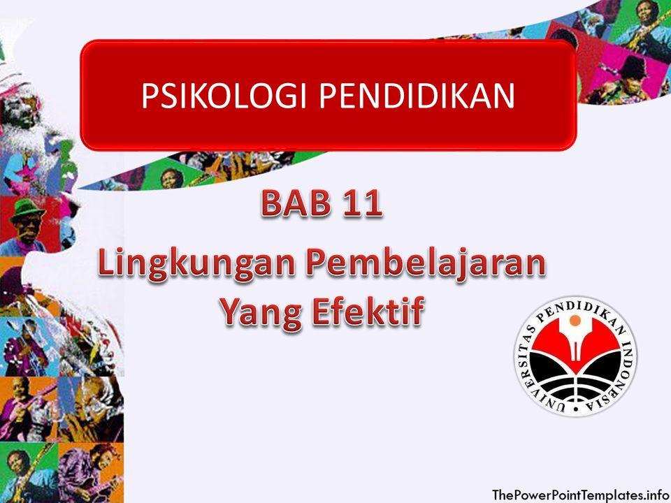 BAB 11 Lingkungan Pembelajaran Yang Efektif