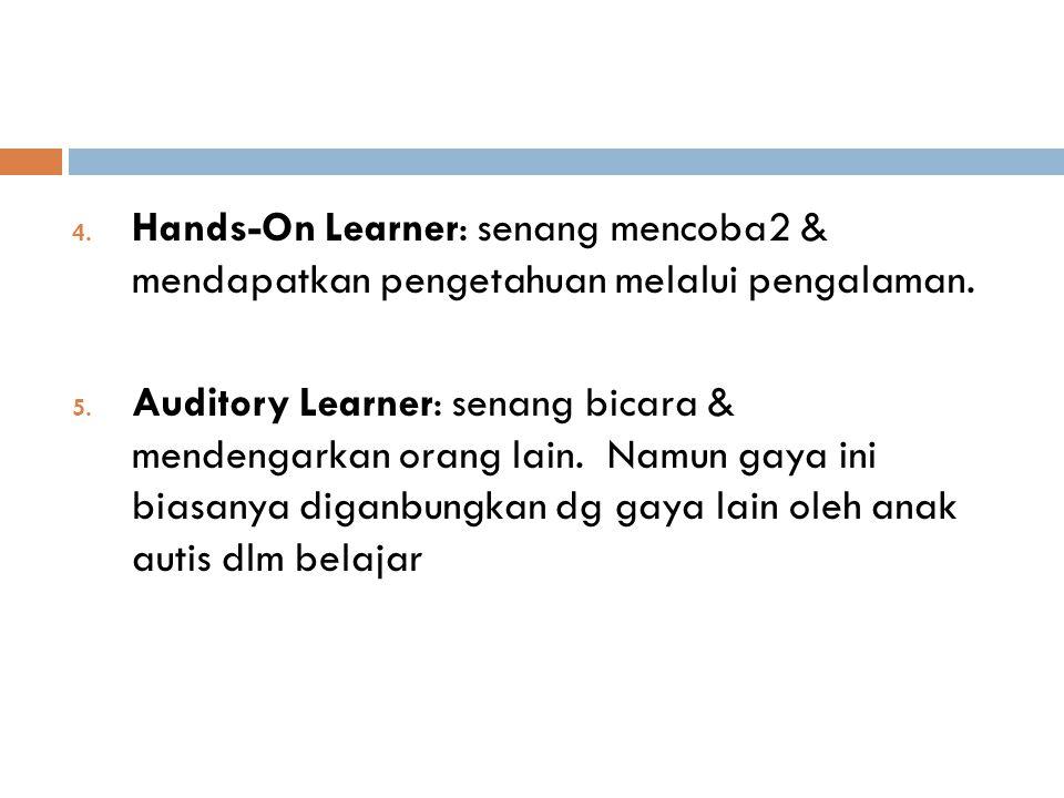 Hands-On Learner: senang mencoba2 & mendapatkan pengetahuan melalui pengalaman.