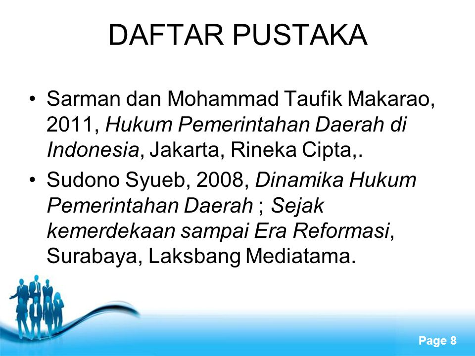 DAFTAR PUSTAKA Sarman dan Mohammad Taufik Makarao, 2011, Hukum Pemerintahan Daerah di Indonesia, Jakarta, Rineka Cipta,.