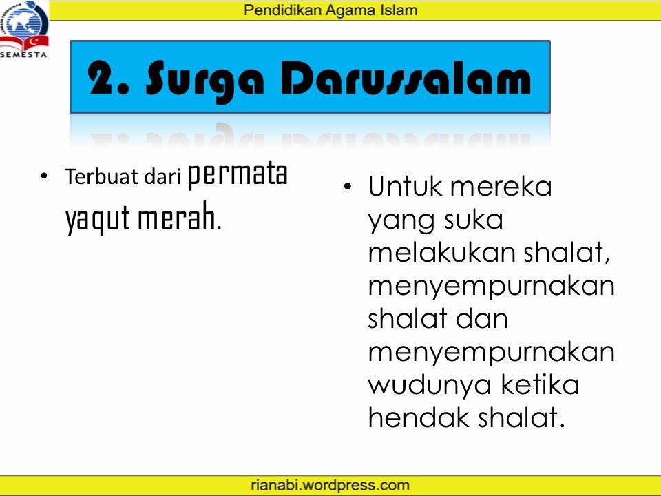 2. Surga Darussalam Terbuat dari permata yaqut merah.