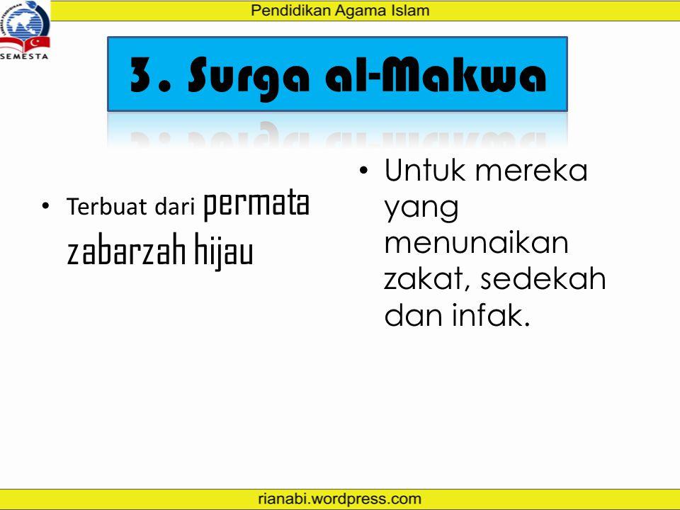 3. Surga al-Makwa Untuk mereka yang menunaikan zakat, sedekah dan infak.