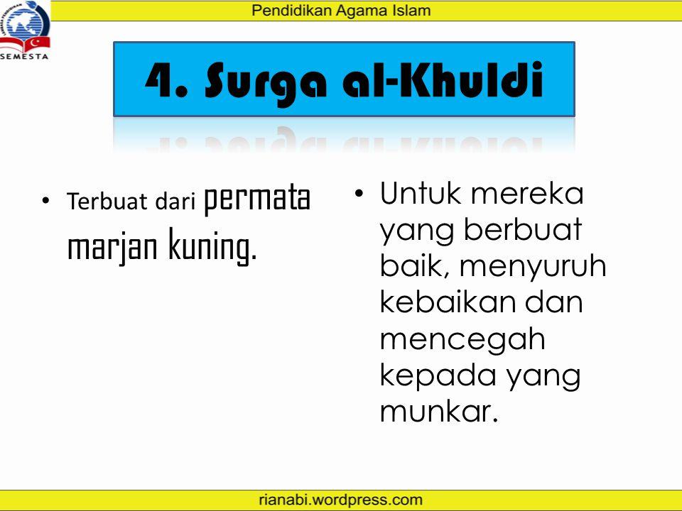 4. Surga al-Khuldi Terbuat dari permata marjan kuning.