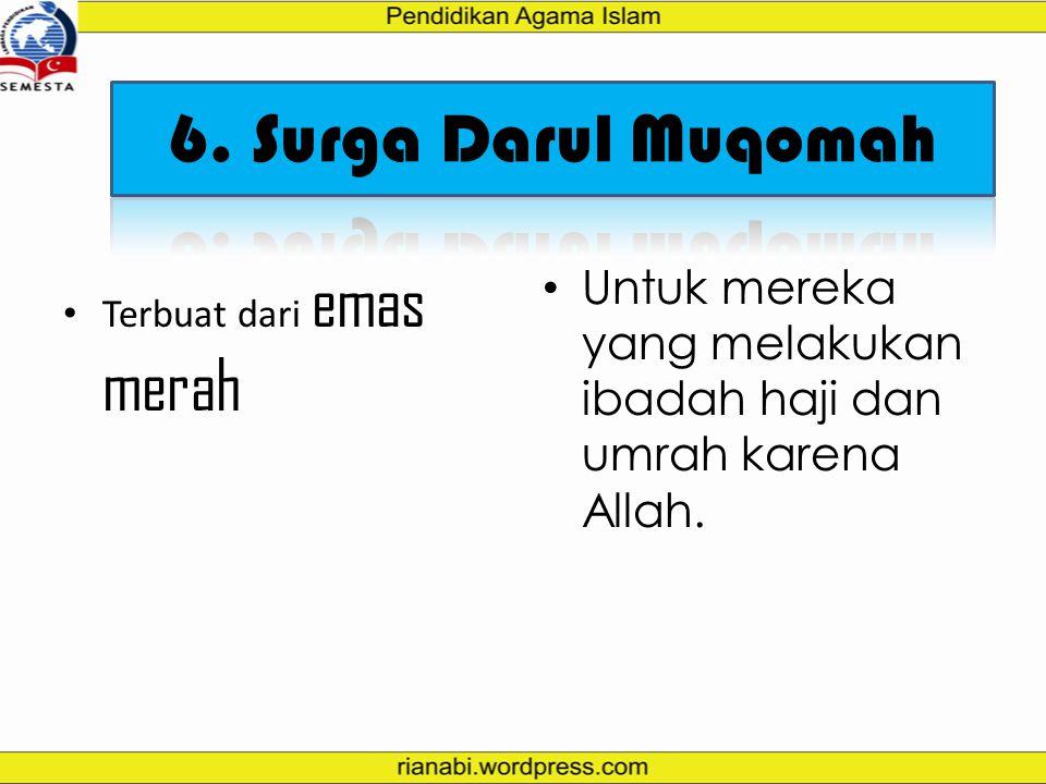 6. Surga Darul Muqomah Terbuat dari emas merah.