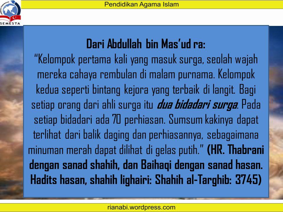 Dari Abdullah bin Mas'ud ra: