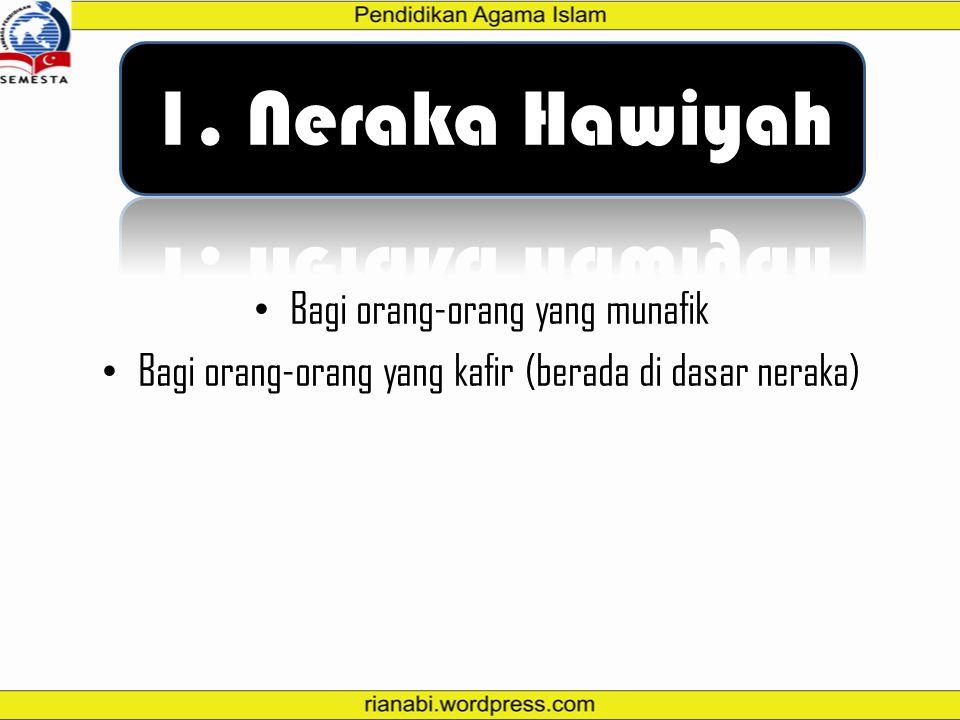 1. Neraka Hawiyah Bagi orang-orang yang munafik