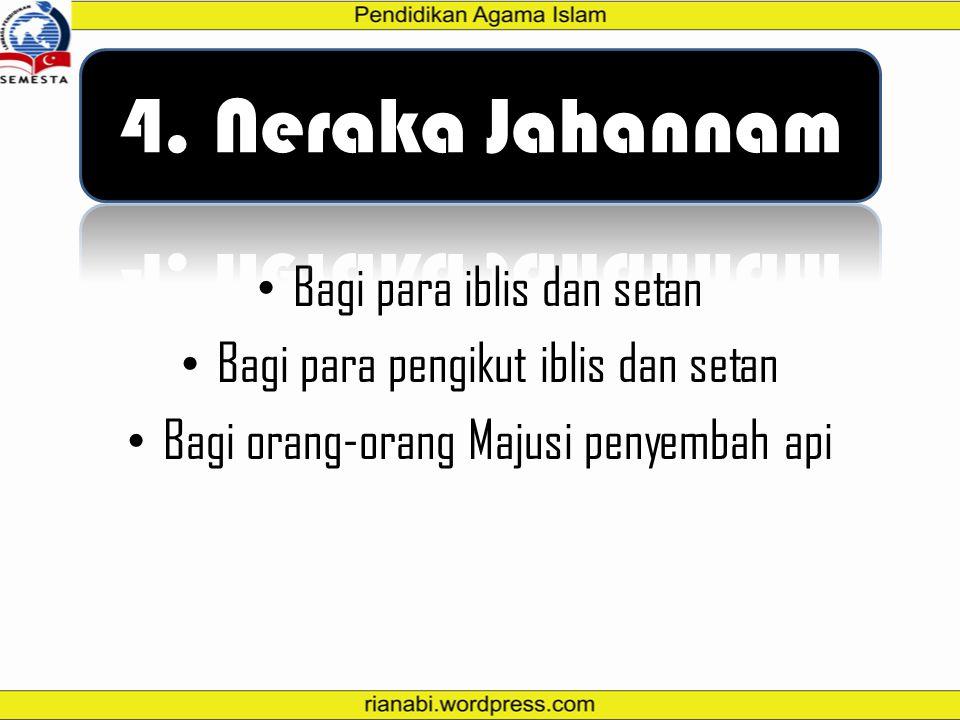 4. Neraka Jahannam Neraka Jahannam Bagi para iblis dan setan